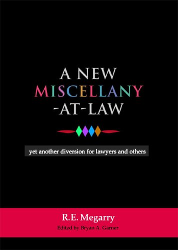 A New Miscellany-At-Law: Yet Another Diversion for Lawyers and Others  by  Robert Megarry