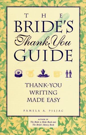 Bride-To-Bride Book: A Complete Wedding Planner for the Bride Revised Edition Pamela A. Piljac