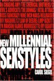 New Millennial Sexstyles  by  Carol Siegel