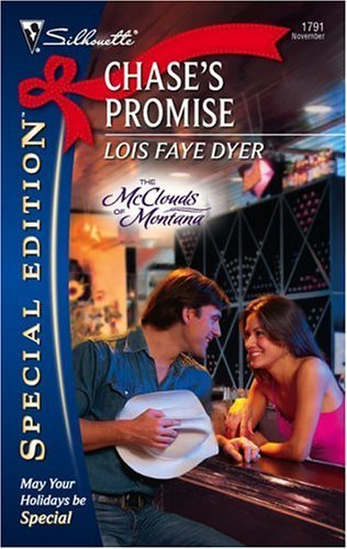 Chases Promise (The McClouds of Montana, #3) (Silhouette Special Edition #1791) Lois Faye Dyer
