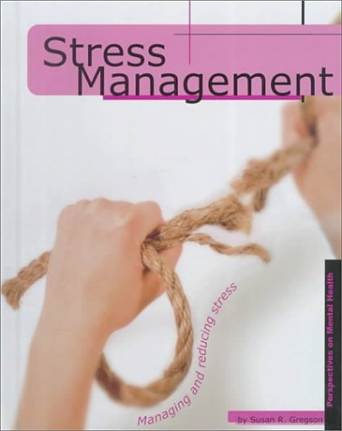 Stress Management  by  Susan R. Gregson
