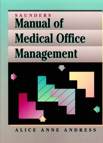 Saunders Manual of Medical Office Management  by  Alice Anne Andress