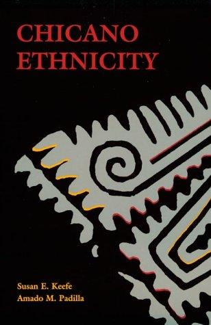 Chicano Ethnicity Susan E. Keefe