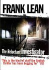 The Reluctant Investigator  by  Frank Lean