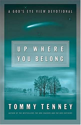 Up Where You Belong: A Gods Eye View Devotional Tommy Tenney