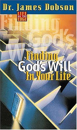 Life on the Edge: Finding Gods Will for Your Life  by  James C. Dobson