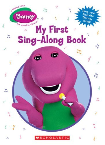 Barney: My First Sing-along Book  by  Scholastic Inc.