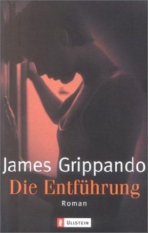 Die Entführung  by  James Grippando