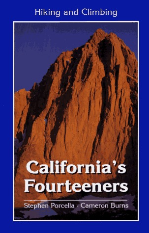 Hiking and Climbing Californias Fourteeners  by  Steven F. Porcella