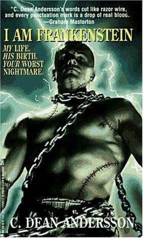 I Am Frankenstein C. Dean Andersson
