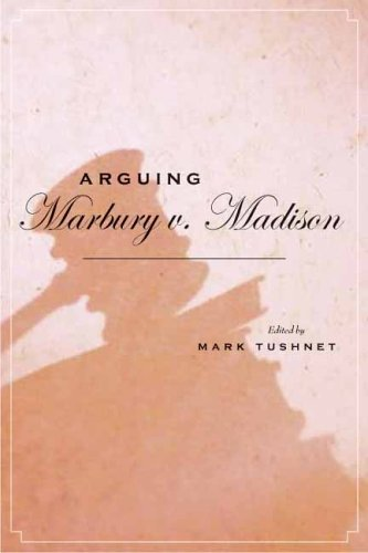 Arguing Marbury v. Madison Mark Tushnet