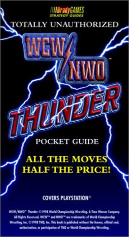 WCW/NWO Thunder Totally Unauthorized Pocket Guide  by  BradyGames