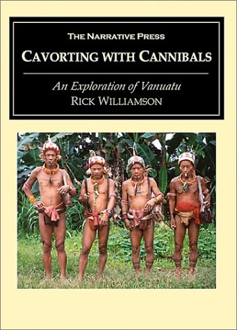 Cavorting with Cannibals  by  Rick Williamson