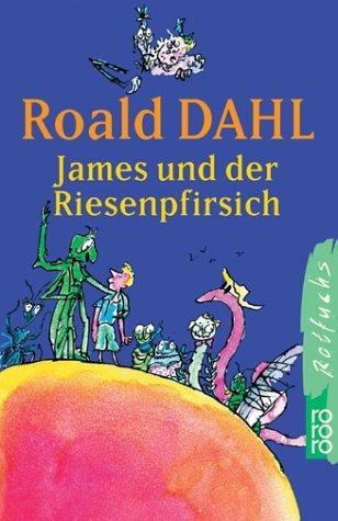 James und Der Riesenpfirsch  by  Roald Dahl