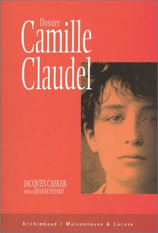 Dossier Camille Claudel  by  Jacques Cassar