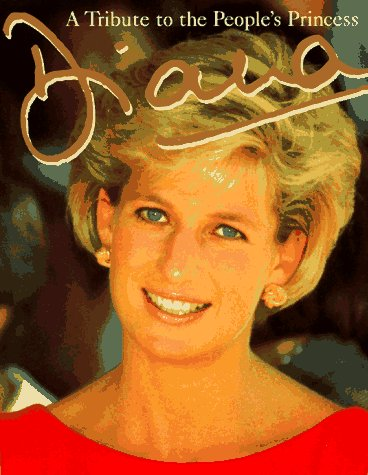 Diana:  A Tribute to the Peoples Princess  by  Peter Donnelly