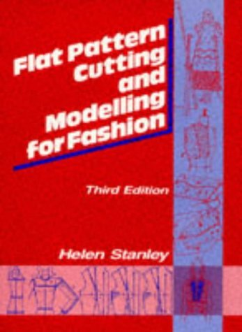 Flat Pattern Cutting and Modeling for Fashion  by  Helen Stanley
