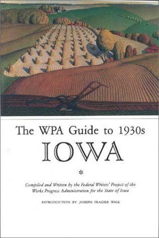 Iowa: A Guide to the Hawkeye State Work Projects Administration