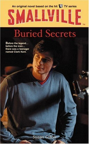 Buried Secrets (Smallville Series for Young Adults, #6) Suzan Colon