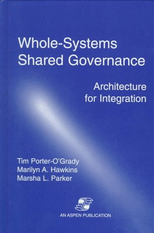 Whole Systems Shared Governance: Architecture for Integration Marilyn A. Hawkins