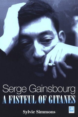 Serge Gainsburg: A Fistful of Gitanes: Requiem for a Twister  by  Sylvie Simmons