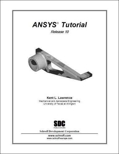 ANSYS Tutorial 10  by  Kent L. Lawrence