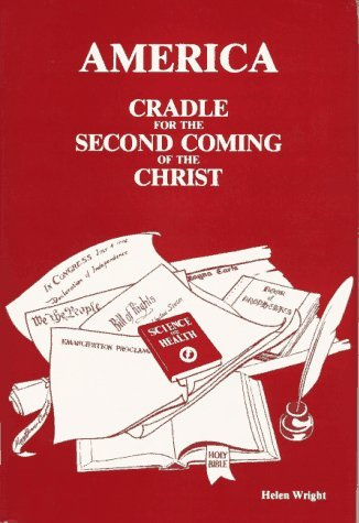 America: Cradle for the Second Coming of the Christ  by  Helen M. Wright