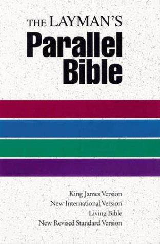 Holy Bible: Laymans Parallel Bible: KJV, NIV, Living Bible, NRSV  by  Anonymous