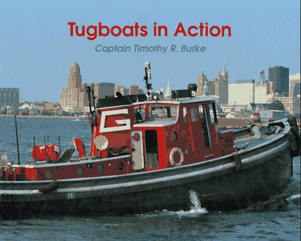 Tugboats in Action  by  Timothy R. Burke