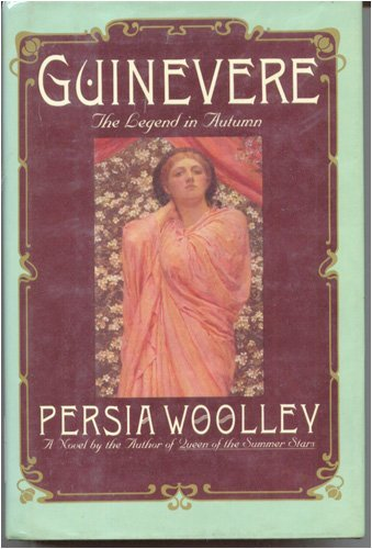Guinevere: The Legend in Autumn (Guinevere, #3) Persia Woolley