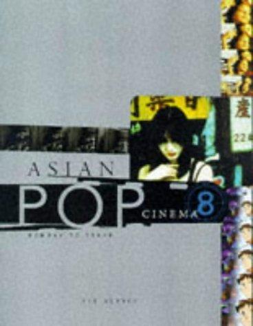 Asian Pop Cinema: Bombay to Tokyo Lee Server