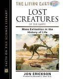 Lost Creatures of the Earth: Mass Extinction in the History of Life  by  Jon Erickson