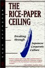 The Rice-Paper Ceiling: Breaking Through Japanese Corporate Culture Rochelle Kopp