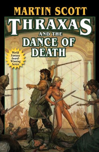 Thraxas and the Dance of Death (Thraxas, #6)  by  Martin Scott