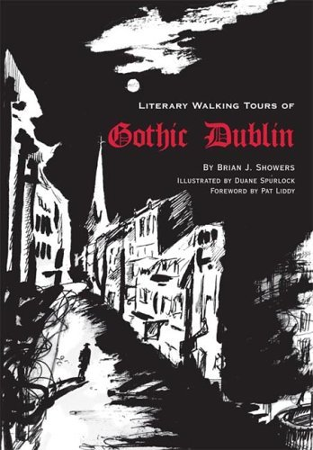 Literary Walking Tours Of Gothic Dublin  by  Brian J. Showers