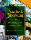 Scrapbook Storytelling: Save Family Stories and Memories With Photos, Journaling and Your Own Creativity  by  Joanna Campbell Slan