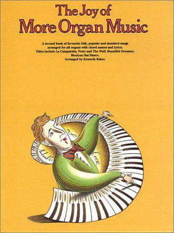 The Joy of More Organ Music  by  Kenneth Baker