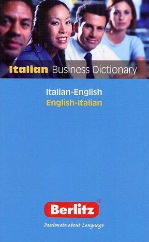 Berlitz Italian Business Dictionary: Italian - English English - Italian Peter Blanchard