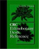 CRC Ethnobotany Desk Reference Eep Program  by  Tim Johnson