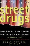 Street Drugs: The Facts Explained, the Myths Exploded Andrew Tyler