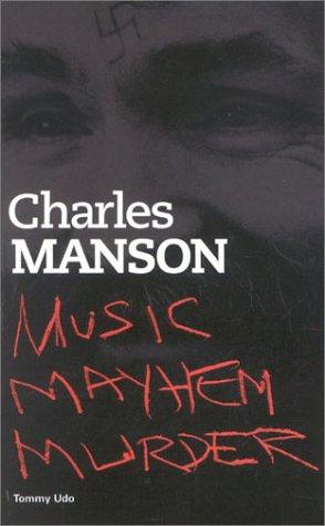 Charles Manson: Music Mayhem Murder  by  Tommy Udo