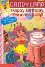 Happy Birthday, Princess Lolly! (My First Game Reader Candyland #02) Jakie Glassman