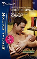 From Here To Paternity (Bravo Family Ties) (Silhouette Special Edition #1825)  by  Christine Rimmer