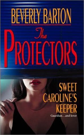 Sweet Carolines Keeper (The Protectors, #15)  by  Beverly Barton