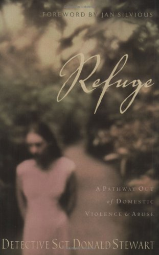 Refuge: A Pathway Out of Domestic Violence and Abuse  by  Donald Stewart