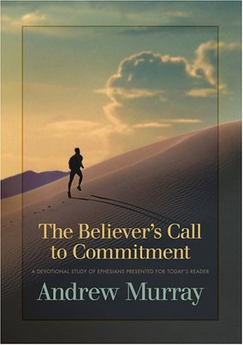 The Believers Call to Commitment Andrew Murray