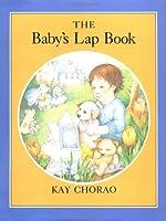 Babys Lap  by  Kay Chorao
