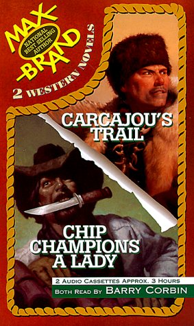 Chip Champions a Lady & Carcajous Trail  by  Max Brand
