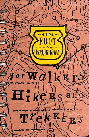 On Foot: A Journal For Walkers, Hikers, And Trekkers Kurt Holloman
