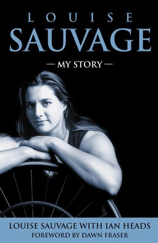 Louise Sauvage: My Story Louise Sauvage
